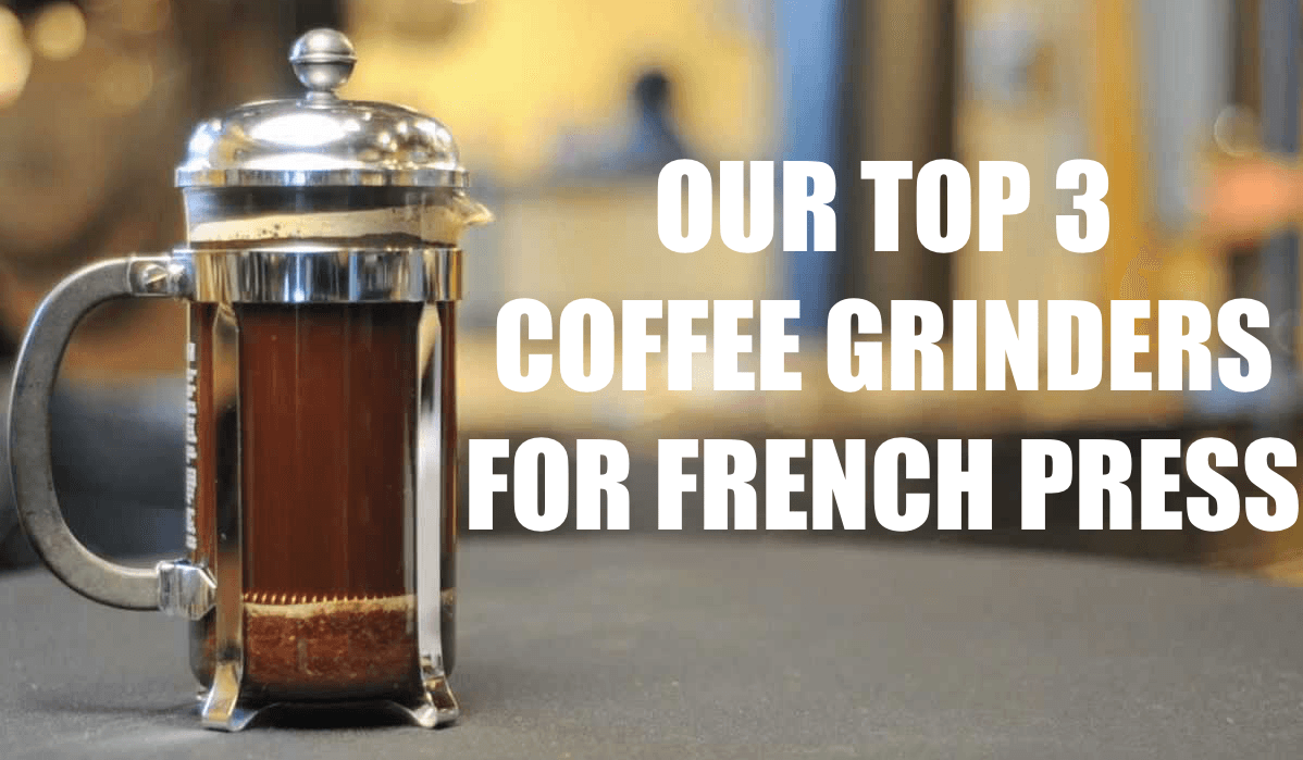 best coffee grinders for french press Burr Grinder For French Press