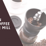 Hario Skerton Hand Coffee Grinder Mill Review