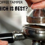 Buying A Coffee Tamper – Which Is Best?