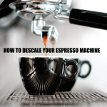 How To Descale Your Espresso Machine