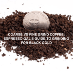 Coarse Grind Vs Fine Grind Coffee – Espresso Gal's How To Guide To Grinding For Black Gold