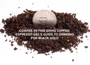 coarse to fine grind coffee