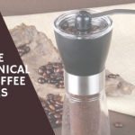 5 Of The Best Conical Burr Coffee Grinders